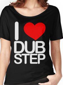 I love dubstep (light) Women's Relaxed Fit T-Shirt