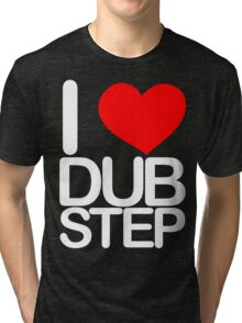 I love dubstep (light) Tri-blend T-Shirt