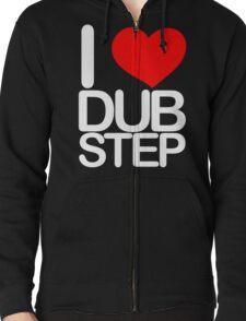 I love dubstep (light) Zipped Hoodie