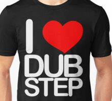 I love dubstep (light) Unisex T-Shirt