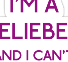 I'm a belieber and I can't keep calm Sticker