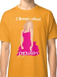 """I Know About Popular"" Galinda, Wicked Classic T-Shirt"