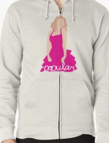 """""""I Know About Popular"""" Galinda, Wicked Zipped Hoodie"""