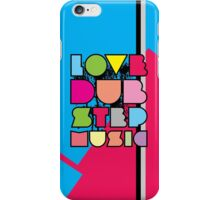 Love Dubstep Music iPhone Case/Skin