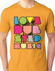 Love Dubstep Music Unisex T-Shirt
