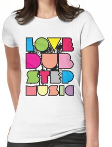 Love Dubstep Music Womens Fitted T-Shirt