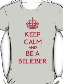 Keep Calm and be a Belieber (Red) T-Shirt
