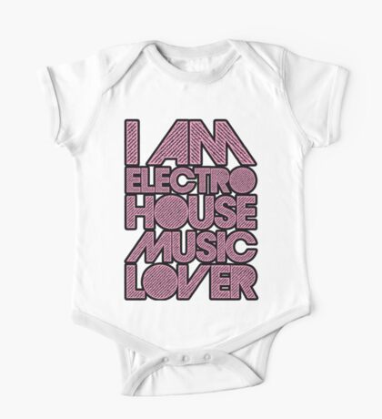 I AM ELECTRO HOUSE MUSIC LOVER (LIGHT PINK) One Piece - Short Sleeve