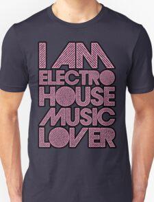 I AM ELECTRO HOUSE MUSIC LOVER (LIGHT PINK) Unisex T-Shirt