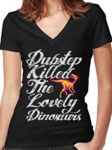 Dubstep Killed The Lovely Dinosaurs Women's Fitted V-Neck T-Shirt