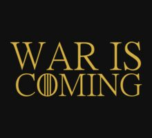 War is coming by lifeisgoodfan