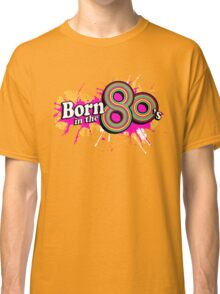 Born in the 80's ladies multi-pink logo graphic Classic T-Shirt