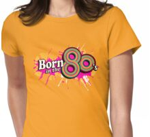 Born in the 80's ladies multi-pink logo graphic Womens Fitted T-Shirt