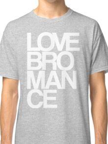 Love Bromance (white) Classic T-Shirt