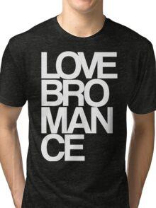 Love Bromance (white) Tri-blend T-Shirt