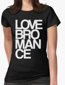 Love Bromance (white) Womens Fitted T-Shirt