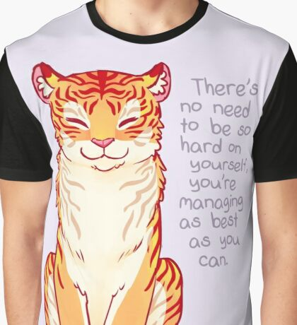 """""""You're Managing as Best as You Can"""" Tiger Graphic T-Shirt"""