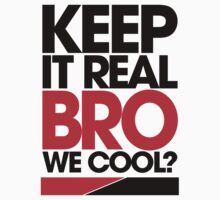 Keep It Real Bro, We Cool? (red) Kids Tee