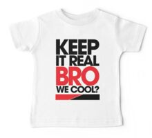 Keep It Real Bro, We Cool? (red) Baby Tee