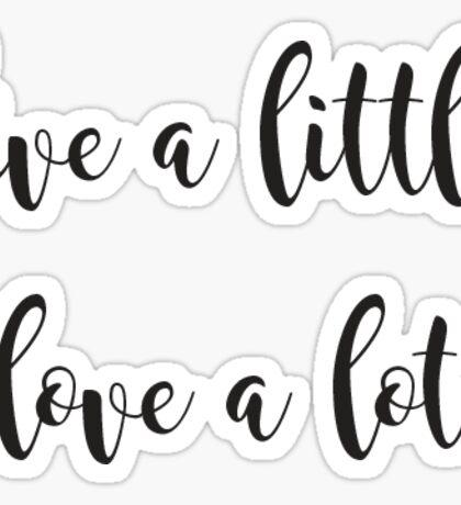 live a little love a lot Sticker