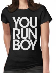You Run Boy Womens Fitted T-Shirt