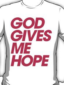 God Gives Me Hope T-Shirt