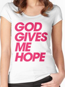 God Gives Me Hope Women's Fitted Scoop T-Shirt