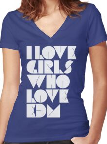 I Love Girls Who Love EDM (Electronic Dance Music) Women's Fitted V-Neck T-Shirt