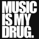 Music Is My Drug by DropBass