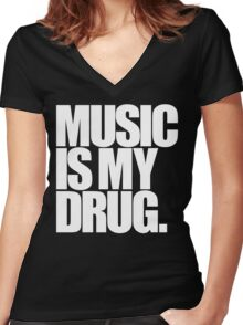 Music Is My Drug Women's Fitted V-Neck T-Shirt