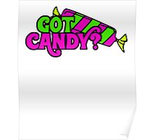 GOT CANDY? TRICK OR TREAT TSHIRT AND SWAG Poster