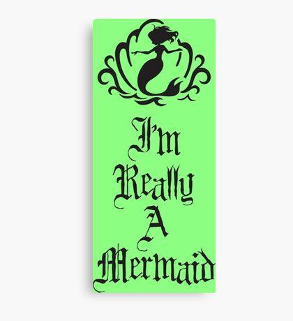 I'm Really a Mermaid Canvas Print