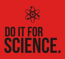 Do It For Science! (Black text version) Kids Clothes
