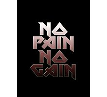 No Pain No Gain Gym T-Shirt Photographic Print