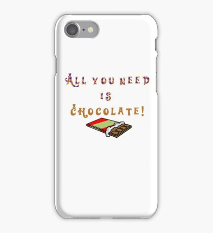 All you need is chocolate iPhone Case/Skin