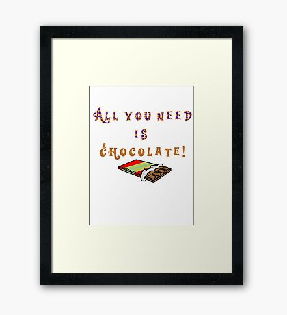 All you need is chocolate Framed Print