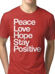Peace Love Hope Stay Positive (white) Tri-blend T-Shirt