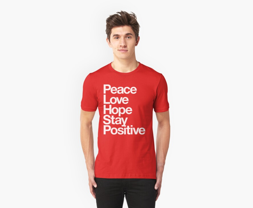 Peace Love Hope Stay Positive (white) by DropBass