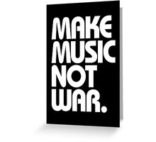Make Music Not War (Classic) Greeting Card