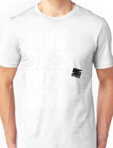 Drop Bass Not Bombs (Front-line) Unisex T-Shirt