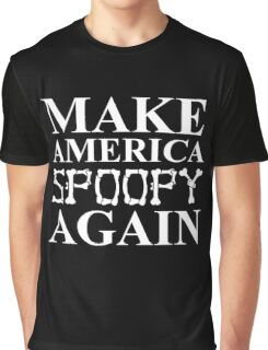 Make America Spoopy Again Graphic T-Shirt