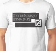 Sometimes you have to fall #2 Unisex T-Shirt