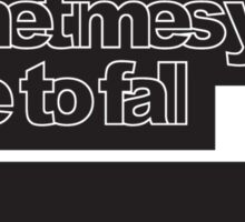Sometimes you have to fall #2 Sticker