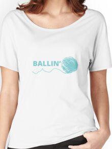 Ballin Women's Relaxed Fit T-Shirt
