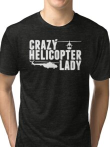 CRAZY HELICOPTER LADY SHIRT Tri-blend T-Shirt