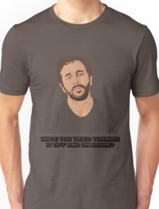 IT Crowd - Have You Tried Turning It Off & On Again Unisex T-Shirt