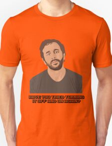 IT Crowd - Have You Tried Turning It Off & On Again T-Shirt