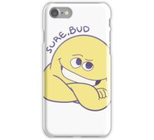 Sure, Bud iPhone Case/Skin