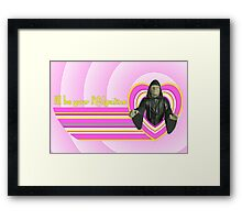 I'll Be Your PAL-patine Framed Print