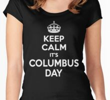 Keep Calm It's Columbus Day Women's Fitted Scoop T-Shirt